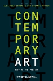 Contemporary Art - 1989 to the Present ebook by Alexander Dumbadze,Suzanne Hudson