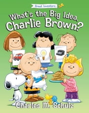 What's the Big Idea, Charlie Brown? ebook by Charles M. Schulz,Tom Brannon