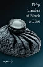 Fifty Shades of Black and Blue ebook by IB Naughtie