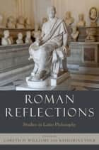 Roman Reflections ebook by Gareth D. Williams,Katharina Volk