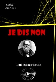 Je dis non - édition intégrale ebook by Wilkie  Collins, Camille Valdy