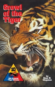 Growl of the Tiger - 10th Armored Tiger Division ebook by Dean M Chapman
