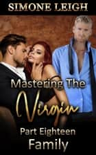 Family - Mastering the Virgin, #18 ebook by Simone Leigh