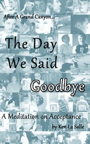 The Day We Said Goodbye ebook by Ken La Salle