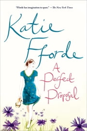 A Perfect Proposal - A Novel ebook by Katie Fforde