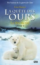 La quête des ours tome 5 ebook by Erin HUNTER