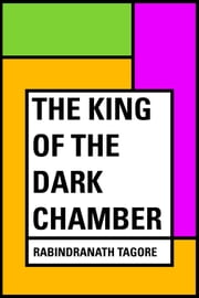 The King of the Dark Chamber ebook by Rabindranath Tagore