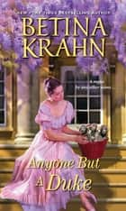 Anyone But a Duke ebook by Betina Krahn