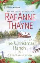 The Christmas Ranch & A Cold Creek Holiday ebook by RaeAnne Thayne