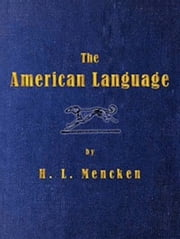 The American Language (Illustrated) ebook by Henry L. Mencken