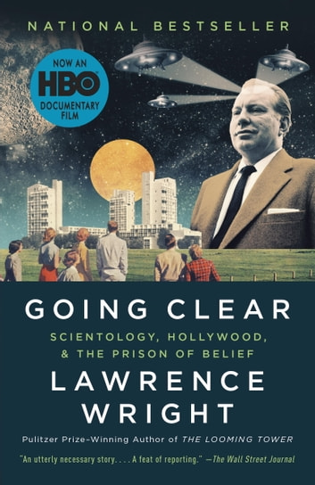 Going Clear - Scientology, Hollywood, and the Prison of Belief ebook by Lawrence Wright