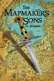 The Mapmaker's Sons ebook by V. L. Burgess
