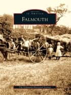 Falmouth ebook by The Falmouth Historical Society