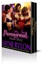 Paranormal Double Pack ebook by Jayne Rylon