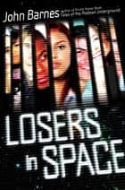 Losers in Space ebook by John Barnes