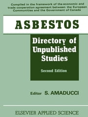 Asbestos - Directory of Unpublished Studies ebook by S. Amaducci