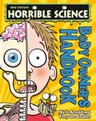 Horrible Science: Body Owner's Handbook ebook by Nick Arnold
