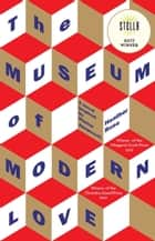 The Museum of Modern Love ebook by