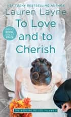 To Love and to Cherish ebook door Lauren Layne