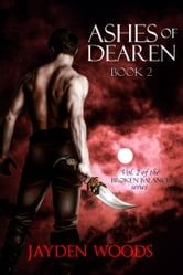 Ashes of Dearen: Book 2 ebook by Jayden Woods