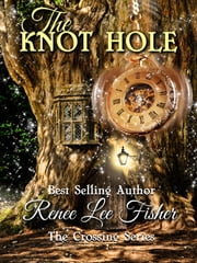 The Knot Hole ebook by Renee Lee Fisher