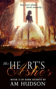 The Heart's Ashes ebook by A. M. Hudson