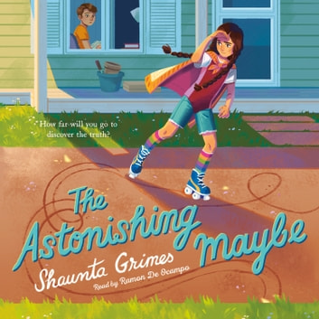 The Astonishing Maybe audiobook by Shaunta Grimes