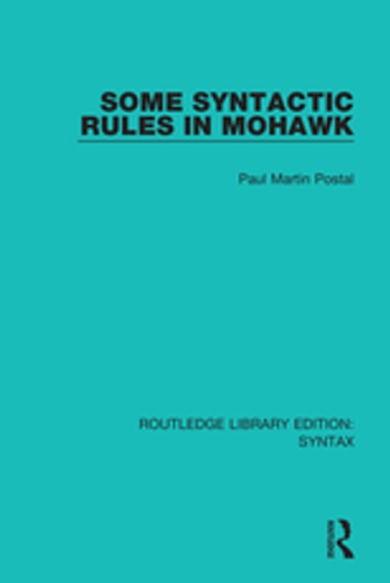 Some Syntactic Rules in Mohawk ebook by Paul Martin Postal