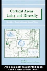 Cortical Areas: Unity and Diversity ebook by Schuez, Almut