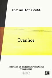 Ivanhoe (with audio) - Read-aloud eBook with English audio narration for language learning ebook by Sir Walter Scott