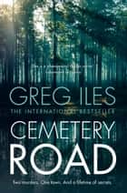 Cemetery Road 電子書 by Greg Iles