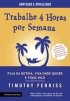 Trabalhe 4 horas por semana eBook by Timothy Ferriss