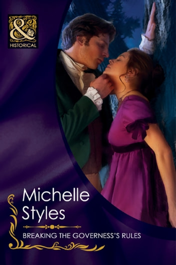 Breaking the Governess's Rules (Mills & Boon Historical) ebook by Michelle Styles