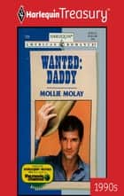 Wanted: Daddy eBook by Mollie Molay