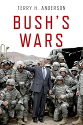 Bush's Wars ebook by Terry H. Anderson