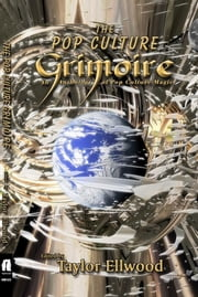The Pop Culture Grimoire ebook by Taylor Ellwood