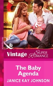 The Baby Agenda (Mills & Boon Vintage Superromance) (9 Months Later, Book 65) eBook by Janice Kay Johnson