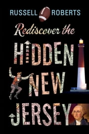 Rediscover the Hidden New Jersey ebook by Russell Roberts