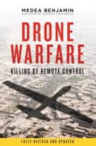 Drone Warfare - Killing by Remote Control ebook by Medea Benjamin, Barbara Ehrenreich