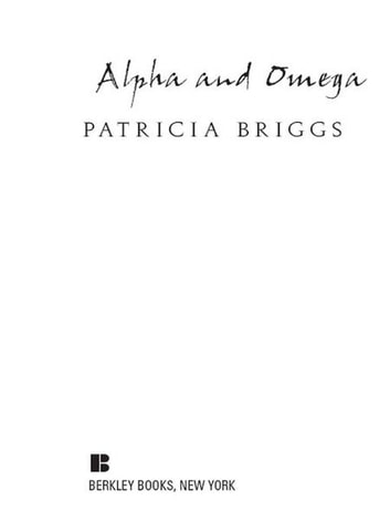 Alpha and Omega - A Companion Novella to Cry Wolf ebook by Patricia Briggs