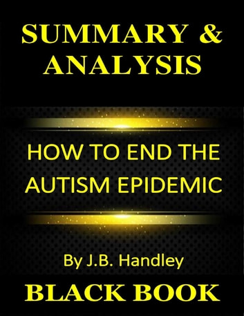 There Is No Autism Epidemic >> Summary Analysis How To End The Autism Epidemic By J B Handley