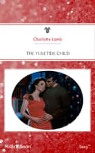 The Yuletide Child ebook by Charlotte Lamb