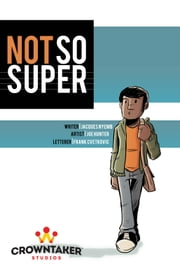 Not So Super Vol. 1 - Powers? Or just gas? ebook by Beverly Bambury,Joe Hunter,Frank Cvetkovic,Jacques Emmanuel Nyemb