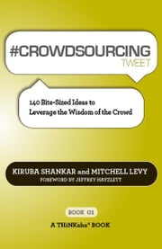#CROWDSOURCING tweet Book01 ebook by Kiruba Shankar, Mitchell Levy