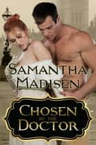 Chosen by the Doctor ebook by Samantha Madisen