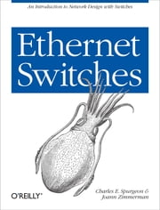 Ethernet Switches ebook by Charles E. Spurgeon,Joann Zimmerman