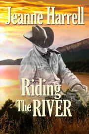 Riding the River (The Westerners, Book One) ebook by Jeanne Harrell