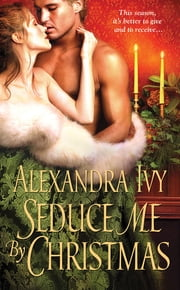 Seduce Me By Christmas ebook by Alexandra Ivy