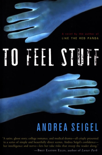 To Feel Stuff - A Novel ebook by Andrea Seigel