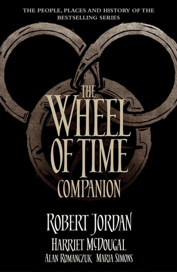 The Wheel of Time Companion ebook by Robert Jordan,Harriet McDougal,Alan Romanczuk,Maria Simons